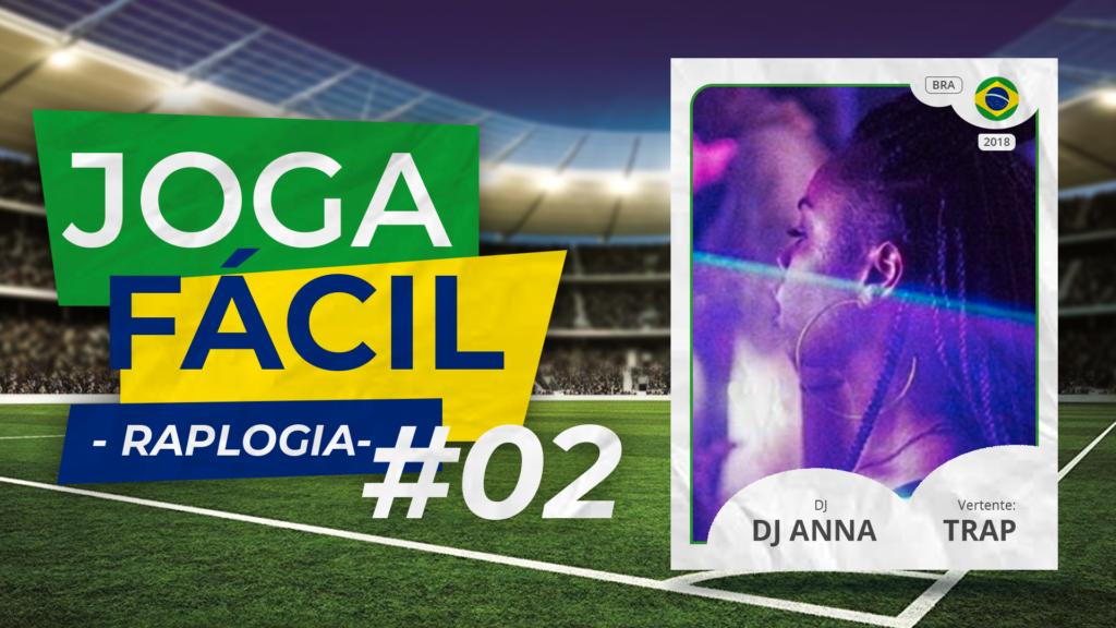 DJ Anna - Joga Fácil Raplogia