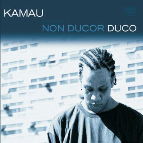 Kamau - Non Ducor Duco