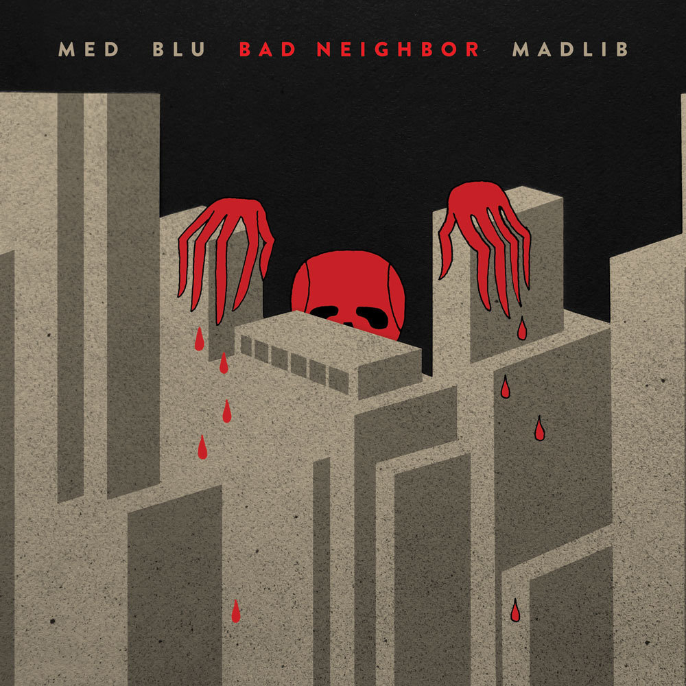 Madlib, MED & Blu - Bad Neighbor