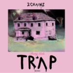 [2017] 2 Chainz - Pretty Girls Like Trap Music