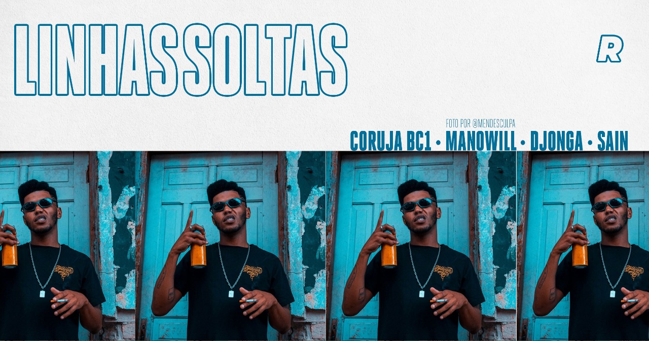Linhas Soltas #3: Coruja BC1, ManoWill, Djonga, Sain