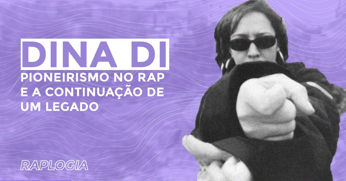 10 anos sem Dina Di: pioneirismo no rap e a continuação de um legado