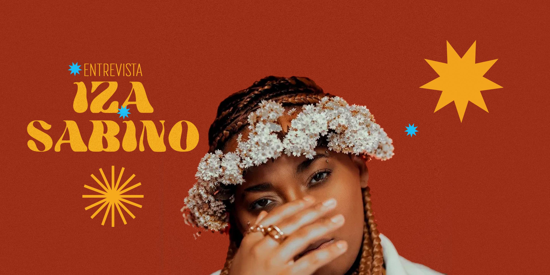 """Glória pros meus amores"" // Raplogia Entrevista: Iza Sabino"